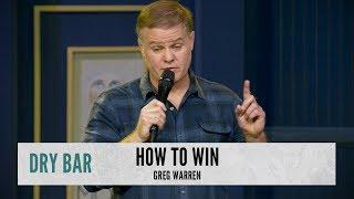 The Secret To Winning Every Argument. Greg Warren