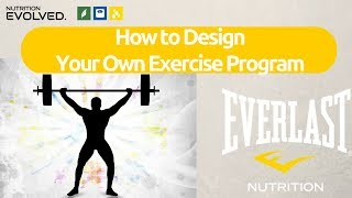 How to Design your own Exercise Program to get you the Best Results Possible.