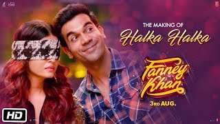 Making Of Halka Halka Video Song | FANNEY KHAN | Aishwarya Rai Bachchan | Rajkummar Rao