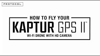 How to fly your PROTOCOL KAPTUR GPS II™ Wi-Fi Drone with HD Camera
