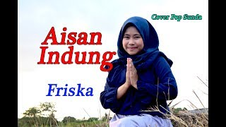 AISAN INDUNG  - Friska # Pop Sunda # Cover