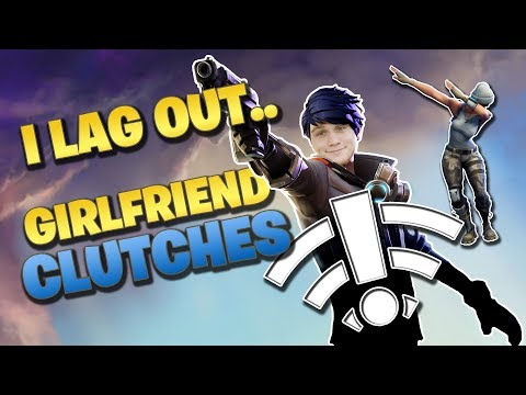 I LAG OUT, Girlfriend CLUTCHES [Fortnite Wager]