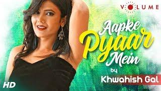 Aapke Pyaar Mein Song Cover By Khwahish Gal | Raaz | Alka Yagnik | Bollywood Cover Songs