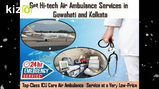 Highly Equipped with State-of-Art Air Ambulance Services in Guwahati