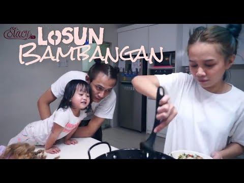 #MasakUntukSuami - STACY (LOSUN BAMBANGAN) [episod 6]