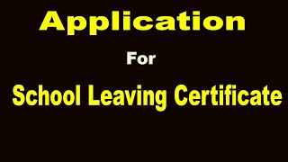 How to Write School Leaving Certificate Application || Application for School Leaving Certificate