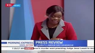 Press Review: Uhuru's labour day headache