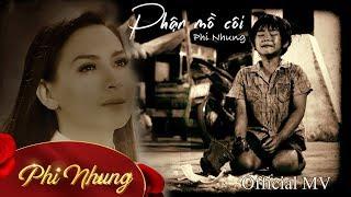 Phận Mồ Côi   Phi Nhung   Official MV