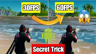 How To Run Fortnite At 60 FPS On Android Phones - Secret Trick