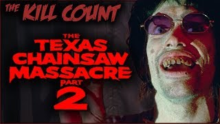 The Texas Chainsaw Massacre 2 (1986) KILL COUNT