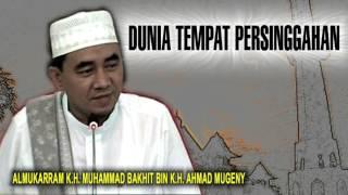 Ceramah Guru M Bakhiet ~ Dunia Tempat Persinggahan Sementara  ~ Kumpulan Ceramah Islam
