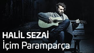 Halil Sezai - İçim Paramparça (Official Audio)