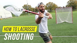 How To Shoot A Lacrosse Ball