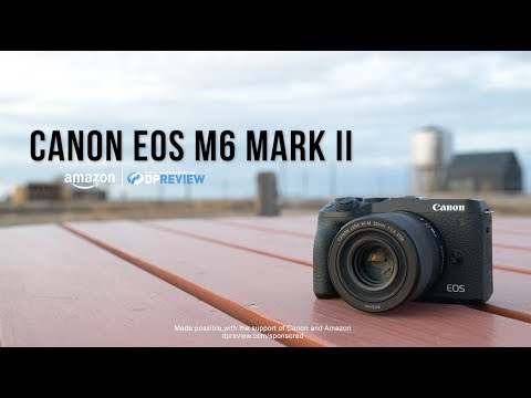 External Review Video Km4Wia--wXg for Canon EOS M6 Mark II APS-C Mirrorless Camera