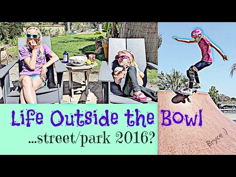 Life Outside the Bowl! Street/Park 2016? - Bryce Wettstein