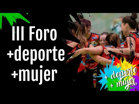 III Foro +deporte +mujer
