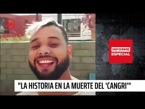 """Informe Especial: """"La historia desconocida en la muerte del 'Cangri'"""""""