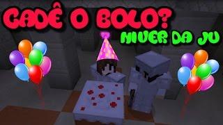 Minecraft Survival - CADÊ O BOLO? (NIVER DA JU) #14