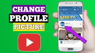 How To Change Youtube Profile Picture on Android and iOS (2020)