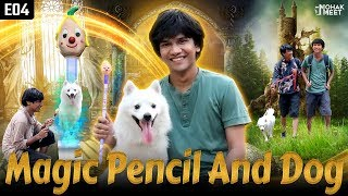 DOG SHORT FILM | MAGIC PENCIL & DOG PART 4 : जादुई पेंसिल & डॉग | POMERANIAN || MOHAK MEET