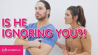 What To Do When A Guy Ignores You [Dating Advice]