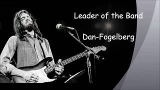 Leader of the band - Dan-Fogelberg w/Lyrics
