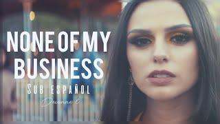 Cher Lloyd - None of my Business (SUB ESPAÑOL)