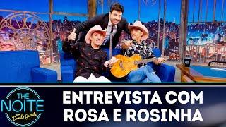 Entrevista Com Rosa E Rosinha | The Noite (141218)