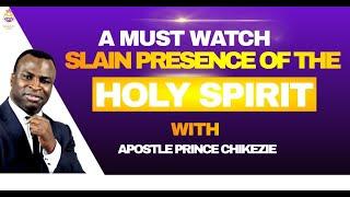 Slain presence of Holy Spirit  failing on Gods  people - Apostle Prince Chikezie