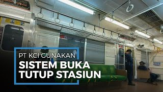 PT KCI akan Lakukan Sistem Buka-Tutup Pintu Masuk Stasiun saat Pemberlakuan New Normal