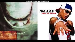 Disturbed VS Nelly - Down In Herre (Mashup)