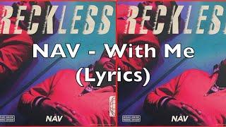 NAV   With Me (Lyrics)