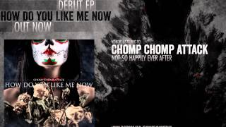 Chomp Chomp Attack - Not So Happily Ever After (Official Lyric Video)