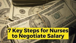 View the video 7 Steps to Negotiating Your Nursing Salary