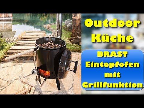 DIE Outdoor Küche - BRAST Eintopfofen mit Grillfunktion