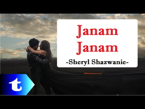 Janam Janam (lirik) [Malay Version] -Sheryl Shazwanie (cover)