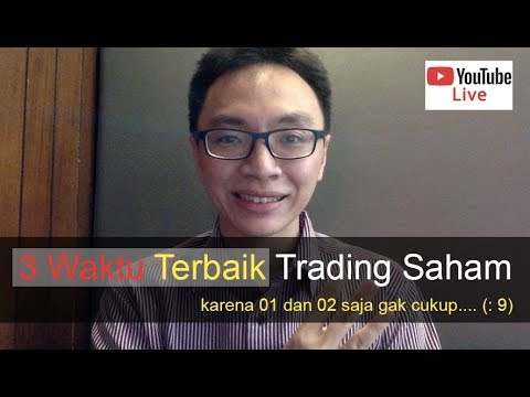 mp4 Waktu Trading Saham Terbaik, download Waktu Trading Saham Terbaik video klip Waktu Trading Saham Terbaik