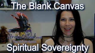 The Blank Canvas - Spiritual Sovereignty