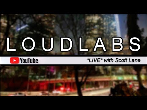 LOUDLABS *LIVE* w/Scott Lane #56