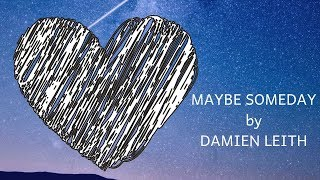 Maybe Someday by Damien Leith (Lyric Video)