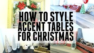 How To Style: Accent Tables For Christmas