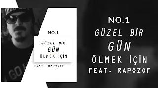 No.1 - Güzel Bir Gün Ölmek İçin feat. Rapozof