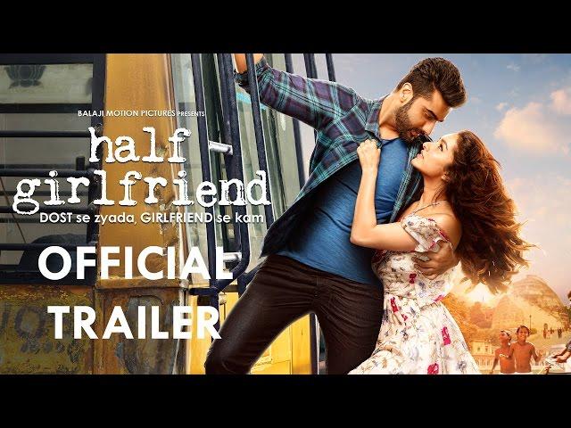 Half Girlfriend Theatrical Trailer | Arjun Kapoor, Shraddha Kapoor