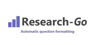 See how Research-Go automatic question formatting works