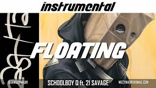 ScHoolboy Q Ft. 21 Savage   Floating (INSTRUMENTAL) *reprod*