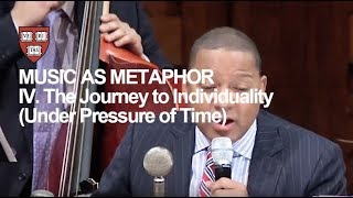 Wynton at Harvard, Chapter 4: The Journey to Individuality Under Pressure of Time