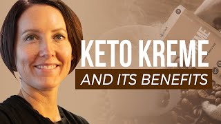 Keto Kreme and Its Benefits | Keto Evolved