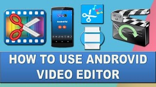 Androvid -Video editor for android – Easy to follow interface.
