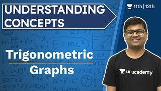 Concept Of Trigonometric Graphs | Trigonometry | CBSE | NCERT | Unacademy Class 11 & 12 | Umesh Sir