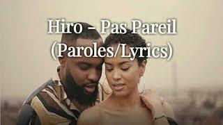 Hiro - Pas Pareil (Paroles/Lyrics)